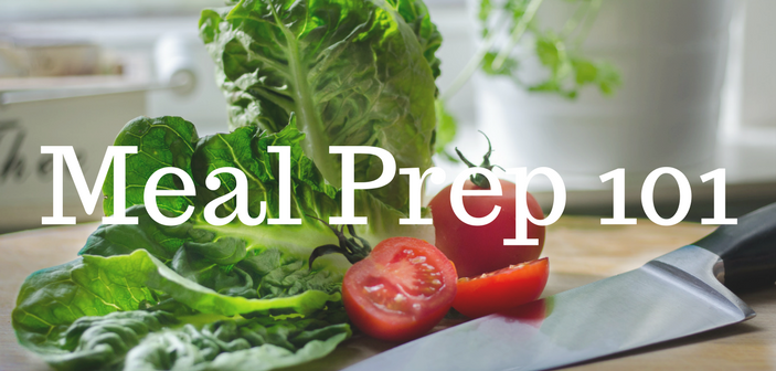 Living the Fit Life: Meal Prep 101