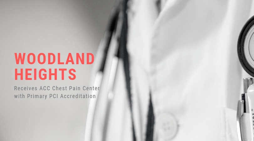 Woodland Heights Receives ACC Chest Pain Center with Primary PCI Accreditation