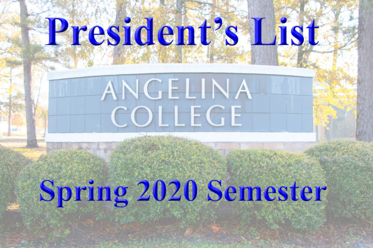 ANGELINA COLLEGE RELEASES SPRING 2020 PRESIDENT'S LIST